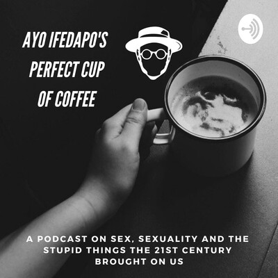 AYO IFEDAPO's PERFECT CUP OF COFFEE