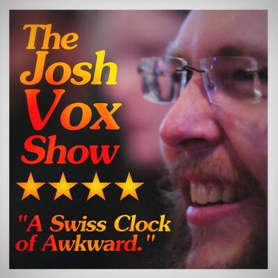Josh Vox Show