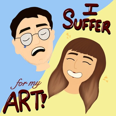I Suffer For My Art!