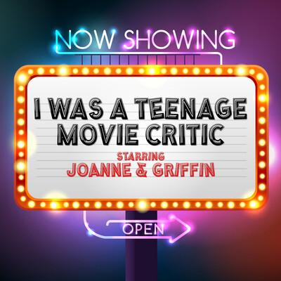I Was a Teenage Movie Critic