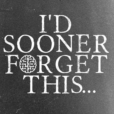 I'd Sooner Forget This
