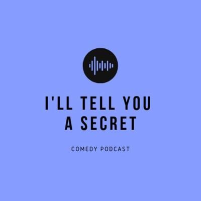 I'll Tell You A Secret