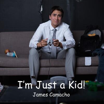 I'm Just A Kid!