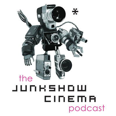 Junkshow Cinema Podcast