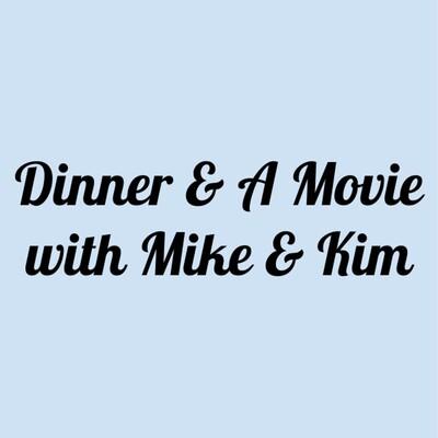 Dinner & A Movie