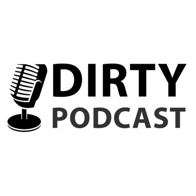 Dirty Podcast