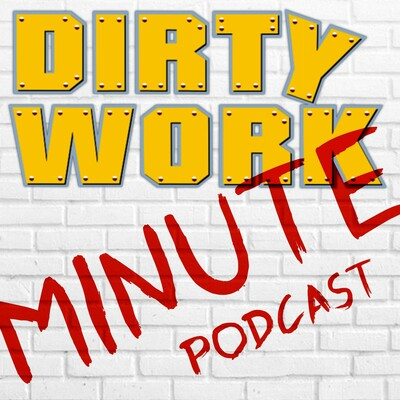 Dirty Work Minute