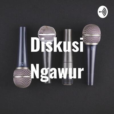 Diskusi Ngawur