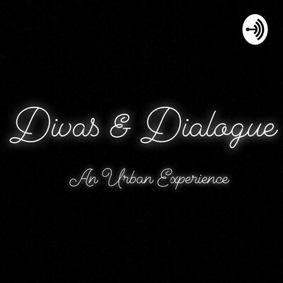 Divas & Dialogue: An Urban Experience