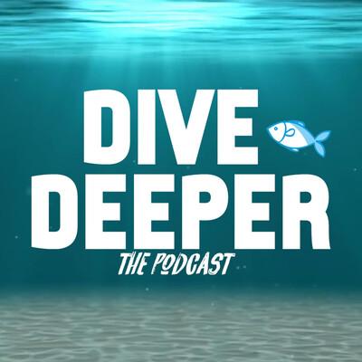 Dive Deeper!