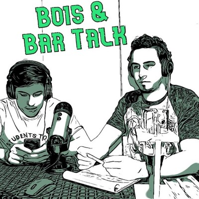 Bois & Bar Talk