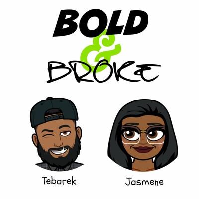 Bold and Broke