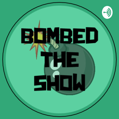 Bombed The Show