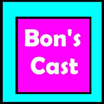 Bon's Cast