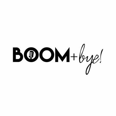 BOOM+Bye!