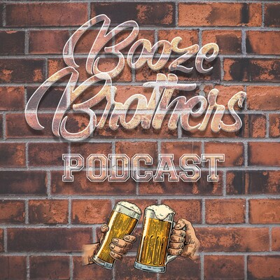 Booze Brothers Podcast