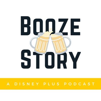 Booze Story: A Disney+ Podcast