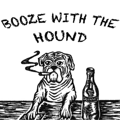 Booze With The Hound