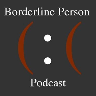 Borderline Person Podcast