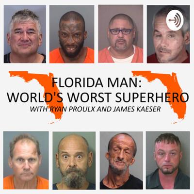 Florida Man: World's Worst Superhero
