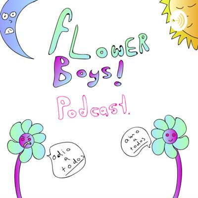 Flower Boys Podcast