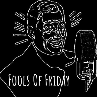 Fools Of Friday