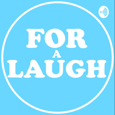 For a Laugh Podcast
