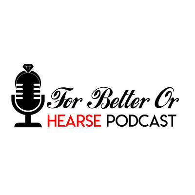 For Better or Hearse Podcast