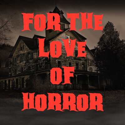 For The Love Of Horror