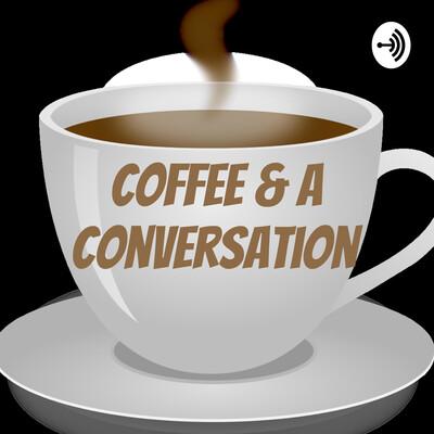 Coffee & A Conversation