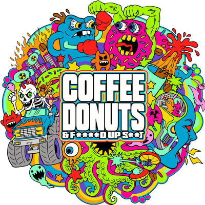 Coffee Donuts & F****d Up S**t