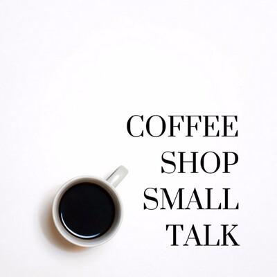 Coffee Shop Small Talk