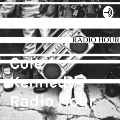 Cole Kennedy Radio Hour
