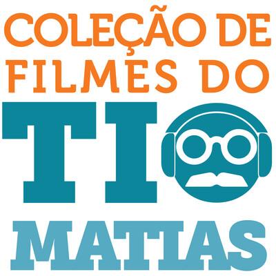 Coleção de Filmes do Tio Matias
