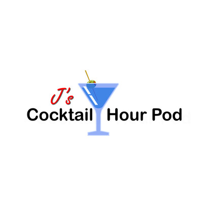J's Cocktail Hour Podcast