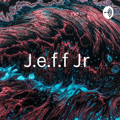 J.e.f.f Jr
