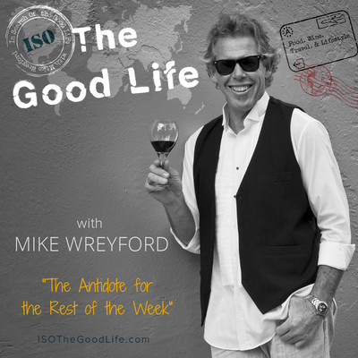"""The Good Life"" Show - Food, Wine, Travel & Lifestyle"