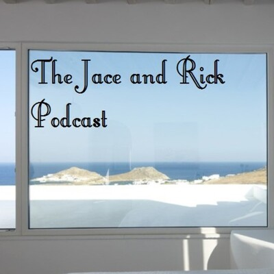 Jace And Rick's Podcast