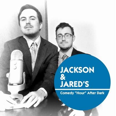 "Jackson & Jared Comedy ""Hour"" After Dark"