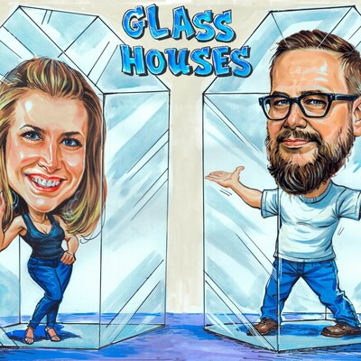 Glass Houses Podcast