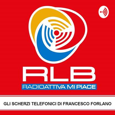 Gli scherzi telefonici di Francesco Forlano su RLB Radioattiva
