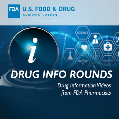 FDA Center for Drug Evaluation and Research: Drug Info Rounds