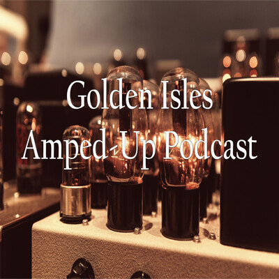 Golden Isles Amped-Up Podcast