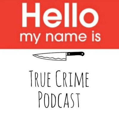 Hello My Name Is: TRUE CRIME