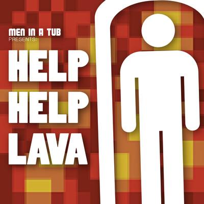 HELP HELP LAVA