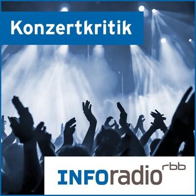 Konzertkritik   Inforadio