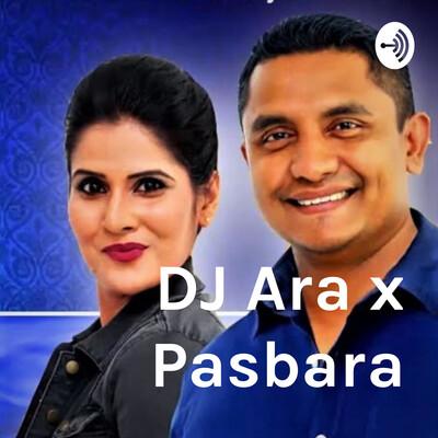DJ Ara x Pasbara