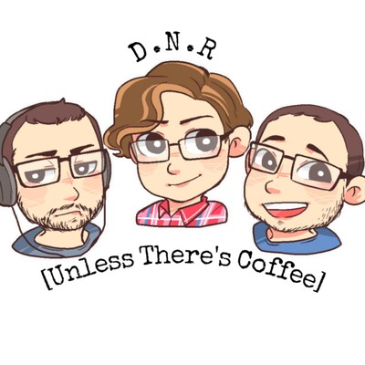 DNR [Unless There's Coffee]-Podcast