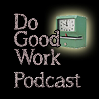 Do Good Work Podcast