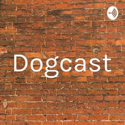 Dogcast